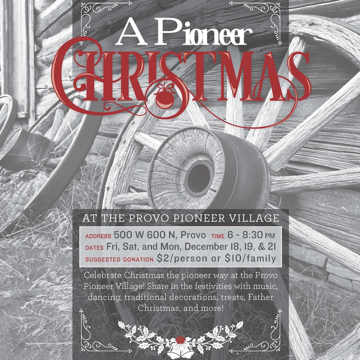 A Pioneer Christmas | Provo Pioneer Village